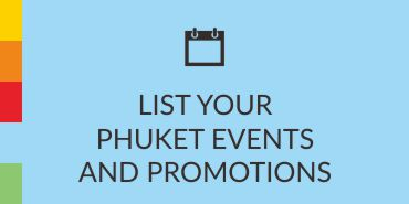 List Your Phuket Events And Promotins
